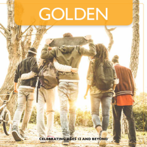 Golden - Celebrating Ages 13 and Beyond